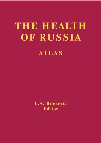 The Health of Russia. Atlas