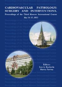 CARDIOVASCULAR PATHOLOGY: SURGERY AND INTERVENTIONS. Proceedings of the Third Moscow International Course. May 16–17, 2015